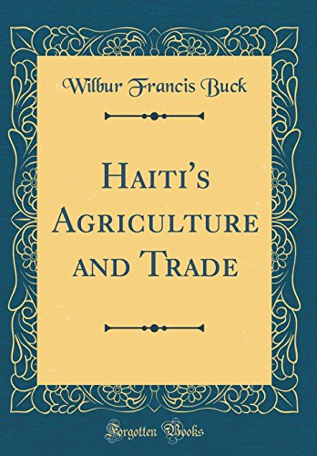 Price comparison product image Haiti's Agriculture and Trade (Classic Reprint)