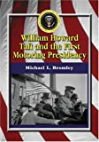 img - for William Howard Taft and the First Motoring Presidency 1909-1913 book / textbook / text book