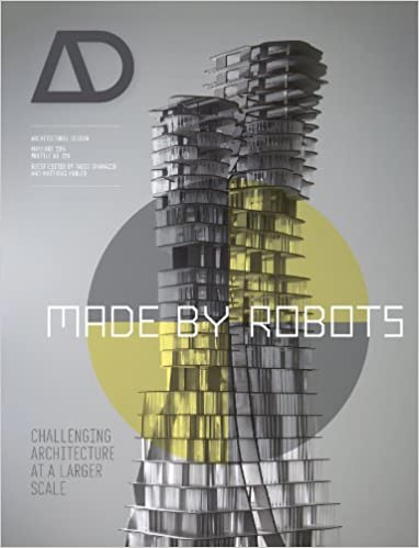 Made by Robots: Challenging Architecture at a Larger Scale ...