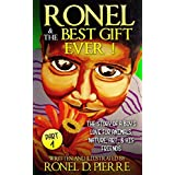 Ronel & The Best Gift Ever!: The story of a boy's love for Animals, Nature, Art, and his Friends