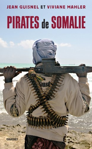 Pirates de Somalie - Jean Guisnel