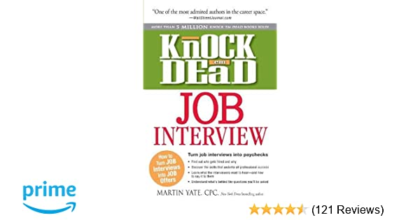 Knock 'em Dead Job Interview: How to Turn Job Interviews Into Job