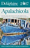 APALACHICOLA - The Delaplaine 2017 Long Weekend Guide (Long Weekend Guides)