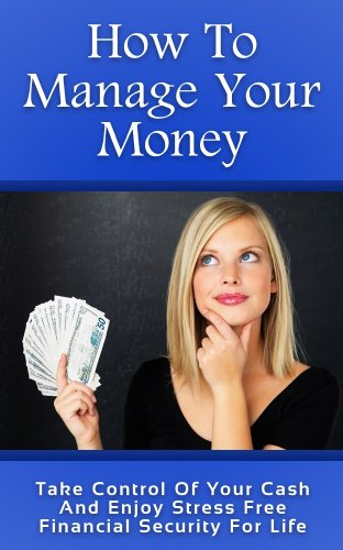 How To Manage Your Money Take Control Of Your Cash And