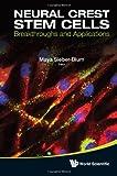 Neural Crest Stem Cells, Maya Sieber-Blum, 9814343803