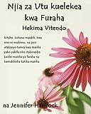 Njia za Utu kuelekea kwa Furaha: Hekima Vitendo (Swahili Translation) (Swahili Edition)