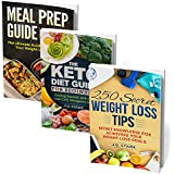 250 Weight Loss Secrets - Keto Diet for Beginners - Meal Prep Basics - Achieving your Weight Loss Goals: Ultimate Secret Rapid Weight Loss Bundle