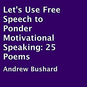Let's Use Free Speech to Ponder Motivational Speaking Audiobook