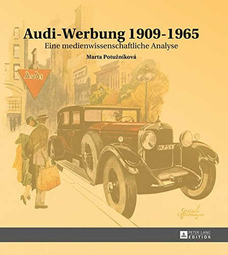 Audi-Werbung 1909–1965: Eine medienwissenschaftliche Analyse (German Edition)