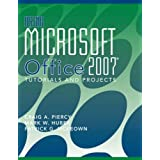 Using Microsoft Office 2007: Tutorials and Projects