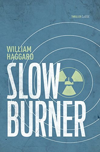 Slow Burner: A classic espionage thriller  (Colonel Russell series Book - Slow Burner