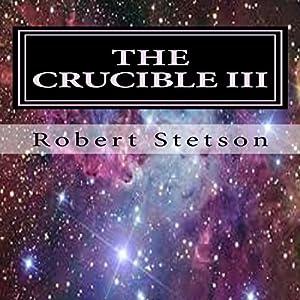 The Crucible III Audiobook