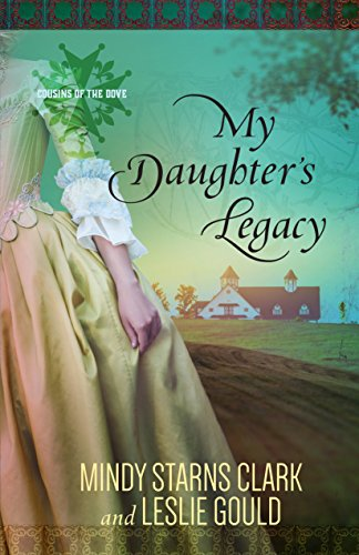 - My Daughter's Legacy (Cousins of the Dove Book 3)
