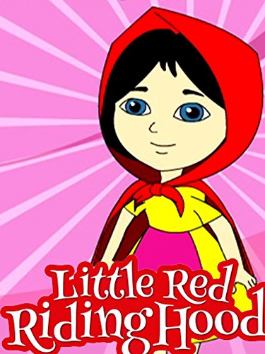 - Little Red Riding Hood