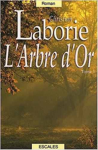 Amazon Fr L Arbre D Or 2 Volumes Christian Laborie