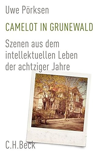 camelot-in-grunewald-szenen-aus-dem-intellektuellen-leben-der-achtziger-jahre