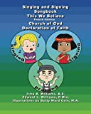 Singing and Signing Songbook This We Believe Fourth Edition