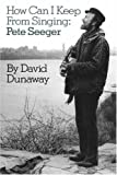 How Can I Keep from Singing, David K. Dunaway, 0306803992