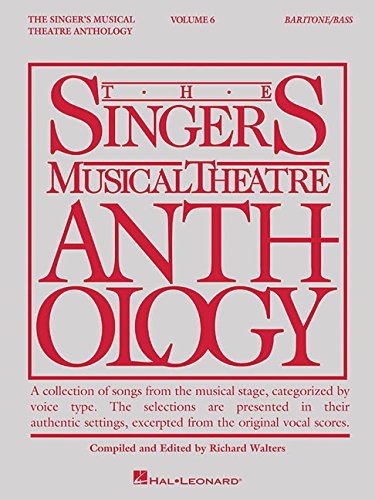 Singer's Musical Theatre Anthology - Volume 6: Baritone/Bass Book Only (The Singer's Musical Theatre Anthology)