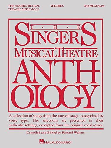Singer's Musical Theatre Anthology - Volume 6: Baritone/Bass (The Singer's Musical Theatre Anthology)