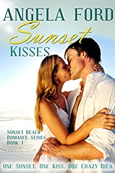 Sunset Kisses (Sunset Beach Romance Series Book 1) by [Ford, Angela]