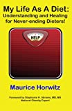My Life As a Diet, Maurice Horwitz, 1627470298