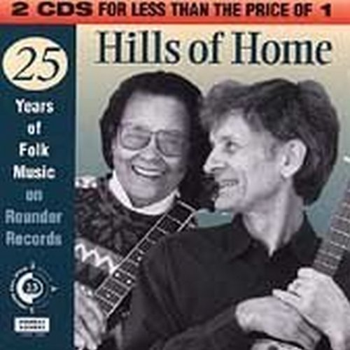 Hills of Home: 25 Years of Folk Music by Rounder