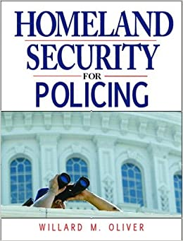 Book Homeland Security for Policing [2006] (Author) Willard M. Oliver