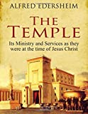img - for The Temple: Its Ministry and Services as they were at the time of Jesus Christ book / textbook / text book