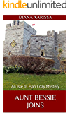 Aunt Bessie Joins (An Isle of Man Cozy Mystery Book 10)