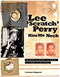 Lee 'Scratch' Perry Kiss Me Neck, Jeremy Collingwood, 1901447960