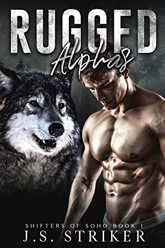 - Rugged Alphas (Shifters of SoHo Book 1)