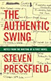 img - for The Authentic Swing: Notes from the Writing of a First Novel book / textbook / text book