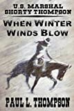 img - for U.S. Marshal Shorty Thompson - When Winter Winds Blow: Tales Of The Old West Book 50 book / textbook / text book