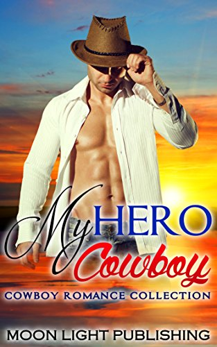 WESTERN ROMANCE: MY HERO COWBOY (Adult Billionaire Multicultural BWWM Interracial Young African American) (FREE GIFT & FREE BONUS BOOK INCLUDED)