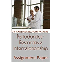 Periodontics- Restorative Interrelationship: Assignment Paper