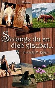 So lange du an dich glaubst (German Edition)