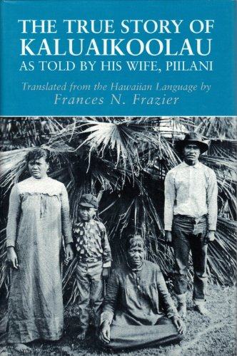 The True Story of Kaluaikoolau: As Told by His Wife, Piilani (English, Hawaiian and Hawaiian Edition)