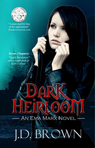 Dark Heirloom: A Vampire Urban Fantasy (An Ema Marx Novel Book 1) by [Brown, J.D.]