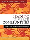 img - for Leading Diverse Communities: A How-To Guide for Moving from Healing Into Action   [LEADING DIVERSE COMMUNITIES] [Paperback] book / textbook / text book