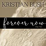 music bush - Forever Now (Say Yes)