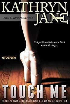 Touch Me (Intrepid Women Book 2) by [Jane, Kathryn]