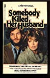 Somebody Killed Her Husband