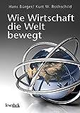 img - for Wie Wirtschaft die Welt bewegt: Die gro??en ??konomischen Modelle auf dem Pr??fstand by Hans B??rger (2009-09-06) book / textbook / text book
