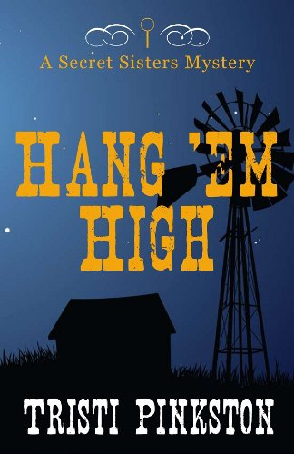 Hang 'Em High (Secret Sisters Mystery) (Secret Sisters Mysteries)