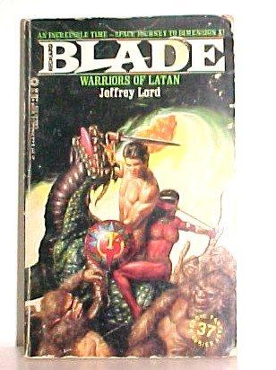 Warriors of Latan (Blade Series, No. 37) (Jeffrey Lord Blade)