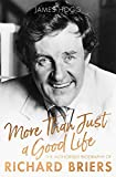 img - for More Than Just A Good Life: The Authorised Biography of Richard Briers book / textbook / text book
