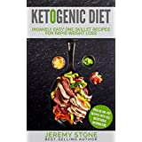 Ketogenic Diet: 60 Insanely Quick and Easy Recipes for Beginners (One Skillet Meals, Ketogenic Cookbook, Keto Diet For Beginners, Low Carb One Pot, Low Salt Cookbook)