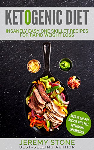 Ketogenic Diet: 60 Insanely Quick and Easy Recipes for Beginners (Keto, Ketosis, Low Carb, Cookbook, Low Salt) by [Stone, Jeremy]