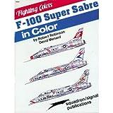 F-100 Super Sabre in Color, Robbie Robinson, 0897472845